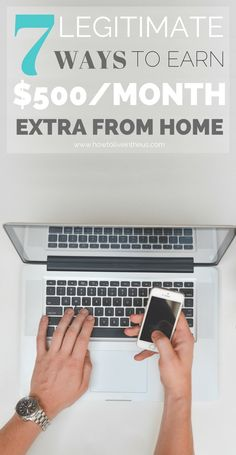 7 Legitimate Ways To Earn An Extra $500/Month From Home