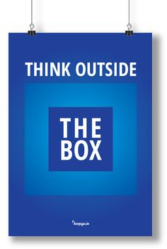 Motivation: Think outside the box. www.keepgo.in #poster #motivation #quote #outsidethebox #startup #keepgoin
