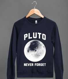 Pluto may not be a planet anymore, but we'll never forget! #because_science #science #scientist #universe #90s #pluto #planets #solar_system #space #nerd_alert #geek_alert #nerd_wear #geek_wear