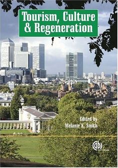 Tourism, culture, and regeneration [Recurso electrónico] / edited by Melanie K. Smith