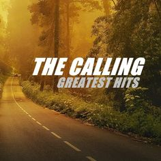 The Calling - Greatest Hits Things Will Go My Way Wherever You Will Go Could It Be Any Harder Anything Stigmatized Our Lives Adrienne Wherever You Will Go, The Calling, Greatest Hits, Our Life, Cool Bands, Country Roads, Musicians, Songs, Music Artists