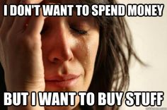 my life right now. #firstworldproblems
