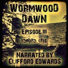 Book Lovers Life: Audiobook Review: Wormwood Dawn, Episode 3 by Edward Crae!
