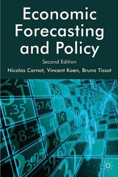 Economic forecasting and policy / Nicolas Carnot, Vincent Koen and Bruno Tissot.