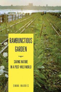 Rambunctious Garden: Saving Nature in a Post-Wild World by Emma Marris, http://www.amazon.com/dp/B005IQ2D9C/ref=cm_sw_r_pi_dp_HRcUqb1W7V4NT