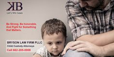 Be Strong. Be honorable. And Fight for Something that Matters.   http://www.brysonlawfirmpllc.com/Family-Law/Child-Custody.shtml