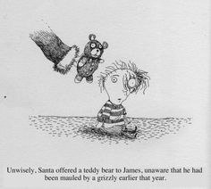 """""""Santa offered James a teddybear, unaware that he had been mauled by a grizzly earlier that year."""" (Tim Burton, The Melancholy death of oysterboy) Tim Burton Poems, Tim Burton Drawings, Tim Burton Artwork, Tim Burton Johnny Depp, John Carter Of Mars, Tim Burton Style, Melancholy, Stop Motion, Macabre"""