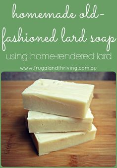old-fashioned lard soap