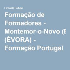 Formação de Formadores - Montemor-o-Novo (ÉVORA) - Formação Portugal
