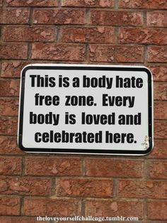 this is a body hate free zone...nice