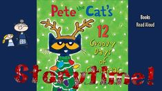 Pete The Cat S 12 Groovy Days Of Christmas Read Aloud Christmas Stories Christmas Books For Kid Christmas Books For Kids Christmas Read Aloud Pete The Cats