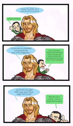 "Thor talks to Odin for Loki. ""The last one is correct... I can no longer feel my spine.""  //HAHAHAHA"