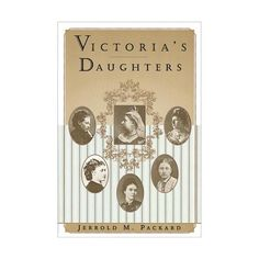 Victoria's Daughters by Jerrold M. Packard at Bas Bleu | UH6142