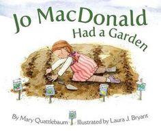 Jo MacDonald Had a Garden - Mary Quattlebaum Laura J. Bryant