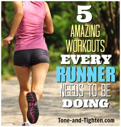 5 workouts every runner NEEDS to be doing! Check them out on Tone-and-Tighten.com! #run #running #workout