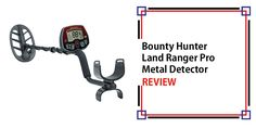 Bounty Hunter Land Ranger Pro Metal Detector Review Metal Detectors For Kids, Garrett Metal Detectors, Whites Metal Detectors, Pulse Induction Metal Detector, Walk Through Metal Detector, Underwater Metal Detector, Metal Detecting Tips, Metal Detector Reviews, Waterproof Metal Detector