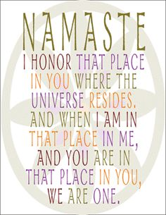 I honor that place within you, where your inner teacher resides.