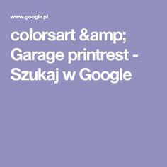 colorsart & Garage printrest - Szukaj w Google