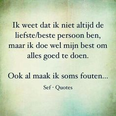 Liefste en beste persoon... Strong Quotes, True Quotes, Qoutes, Sef Quotes, Special Love Quotes, Dutch Quotes, Lifestyle Quotes, True Words, Relationship Quotes