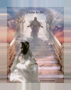 Jesus saying, come to me. Bride of Christ running to Jesus up stairs to Heaven. Jesus Art, Jesus Is Lord, Braut Christi, Pictures Of Jesus Christ, Padre Celestial, Bride Of Christ, Prophetic Art, Christian Art, Heavenly Father