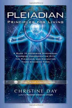 Pleiadian Principles for Living: A Guide to Accessing Dimensional Energies, Communicating With the Pleiadians, and Navigating These Changing Times by Christine Day. *Another short and sweet title from the Metaphysical genre.