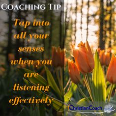 #CoachingTip : Tap into all your senses when you are listening effectively. #CCInstitute