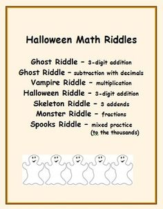 There are 7 Halloween math riddles with answer keys in this set.  The math concepts covered include addition (with and without carrying), adding three addends, adding numbers with decimal points, adding fractions, and solving multiplication problems.  Students will have fun working out the problems to get answers to Halloween riddles.
