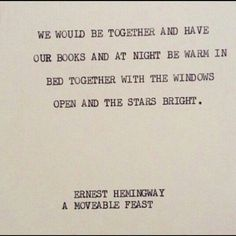 """Ernest hemingway, """"a movable feast"""" book quotes, poetry quotes, w Poem Quotes, Words Quotes, Wise Words, Life Quotes, Sayings, Book Quotes About Life, Writing Quotes, Pretty Words, Beautiful Words"""