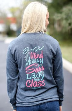 Be A Girl With A Mind, A Woman With Sass & A Lady With Class- Southern Darlin'