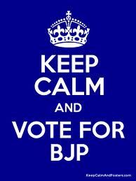 Keep calm and vote for BJP.