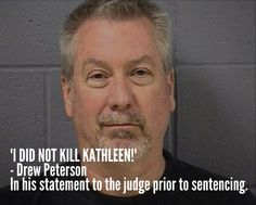 Feb. 21, 2013: Drew Peterson's passionate message to the judge just before he was sentenced to 38 years in prison for the death of his third wife Kathleen Savio.