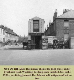 Circa The Ark, a unique shop on the High Street end of Lyndhurst Road that sold antiques. Out Of The Ark, Worthing, Seaside Towns, Historical Images, Selling Antiques, East Sussex, Old Photos, England, Street View
