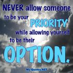 Never allow someone to be your priority    #quote #quotes #sayings