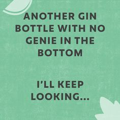 Craft Gin Club is the UK's biggest club for gin lovers. Gin Jokes, Alcohol Jokes, Favorite Quotes, Best Quotes, Funny Quotes, Gin Festival, Gin Tasting, Craft Gin, Gin Bottles