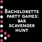 Bachelorette Games: Bar Scavenger Hunt | The Ultimate Bridesmaid Guide