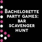 Bachelorette Games: Bar Scavenger Hunt | The Ultimate Bridesmaid Guide