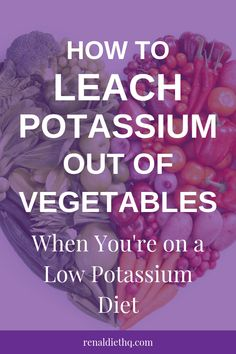 Are you interested in how to leach potassium out of vegetables? Read these tips to learn more about how to make the most of the veggies in your life. Renal Diet Menu, Dialysis Diet, Kidney Dialysis, Kidney Disease Diet, Food For Kidney Health, Healthy Kidney Diet, Kidney Friendly Diet, Kidney Recipes, Diet Recipes