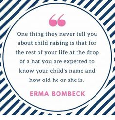 Erma Bombeck Erma Bombeck, Raising Kids, Kid Names, Great Books, Your Child, Knowing You, Personalized Items, Children, Life