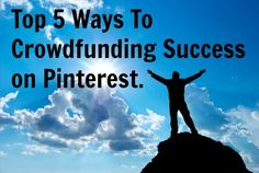5 Steps To Crowdfunding Success on Pinterest - Kick Start your journey
