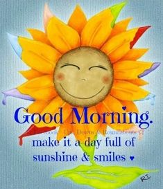 Good Morning, Make it Full Of Sunshine & Smiles morning good morning morning quotes good morning quotes good morning greetings Good Morning Happy Saturday, Good Morning Quotes For Him, Good Morning Picture, Good Morning Friends, Good Morning Greetings, Good Morning Good Night, Morning Pictures, Good Morning Wishes, Morning Messages