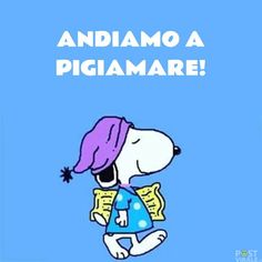 andiamo a pigiamare Snoopy Good Night Wishes, Good Night Sweet Dreams, Good Morning Good Night, Medical Humor, Sleep Tight, Peanuts Snoopy, Time To Celebrate, Emoticon, Charlie Brown