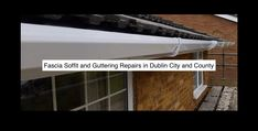 Dublin City Gutter Reliable and Trusted Gutter Repairs Dublin Gutter Repairs Dublin and Installations Dublin City, Protecting Your Home