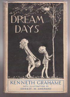 Ernest H Shepard, Kenneth Grahame, Dream Days, 1st Ed DW 1930