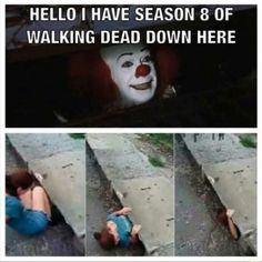 Image result for hey i've got norman reedus down here pennywise meme