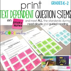 Print text dependent question stems on sticky notes. A teacher trick to meeting all of the RI or RL standards during read-alouds or guided reading. Grades K-2