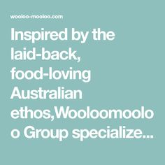 Inspired by the laid-back, food-loving Australian ethos,Wooloomooloo Group specializes in premium Australian beef with successful brands in Hong Kong and Singapore.