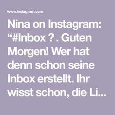 """Nina on Instagram: """"#Inbox ✨ . Guten Morgen! Wer hat denn schon seine Inbox erstellt. Ihr wisst schon, die Liste in der ihr die nächsten 1-2 Wochen alles was…"""" Instagram, Knowledge, Good Morning"""