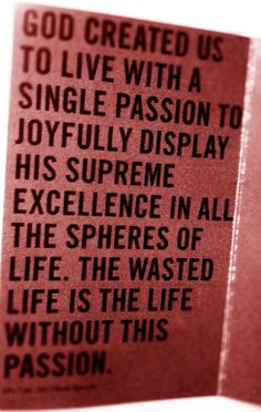Live with pure passion...the way God intended us to live.