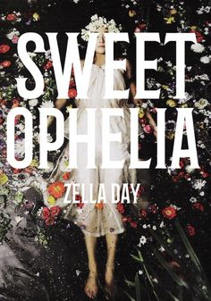 Sweet Ophelia ^ Zella Day Credit to @msclaire24