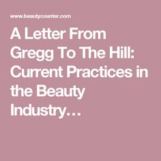 A Letter From Gregg To The Hill: Current Practices in the Beauty Industry…